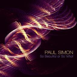 Paul Simon's So Beautiful Or So What