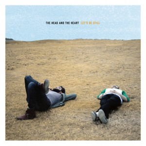 The Head and the Heart's Let's Be Still (Sub Pop Records)